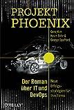 Projekt Phoenix: Der Roman über IT und DevOps – Neue...